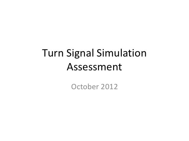 Turn Signal Simulation     Assessment      October 2012