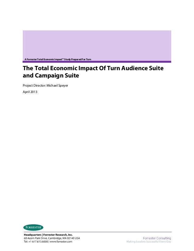 A Forrester Total Economic Impact™ Study Prepared For TurnThe Total Economic Impact Of Turn Audience Suiteand Campaign Sui...