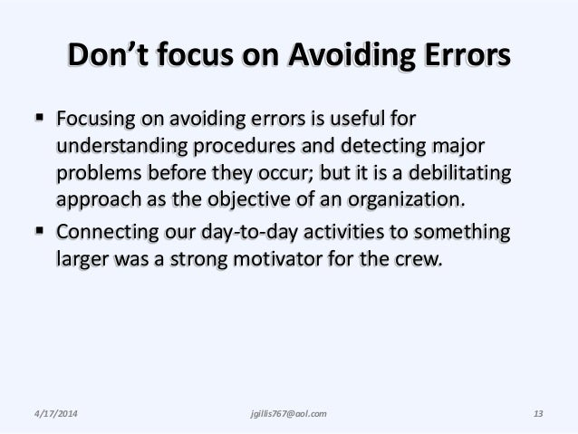 Don't focus on Avoiding Errors  Focusing on avoiding errors is useful for understanding procedures and detecting major pr...