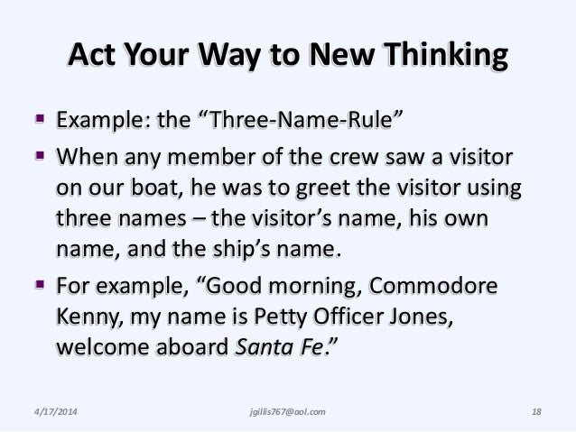 """Act Your Way to New Thinking  Example: the """"Three-Name-Rule""""  When any member of the crew saw a visitor on our boat, he ..."""