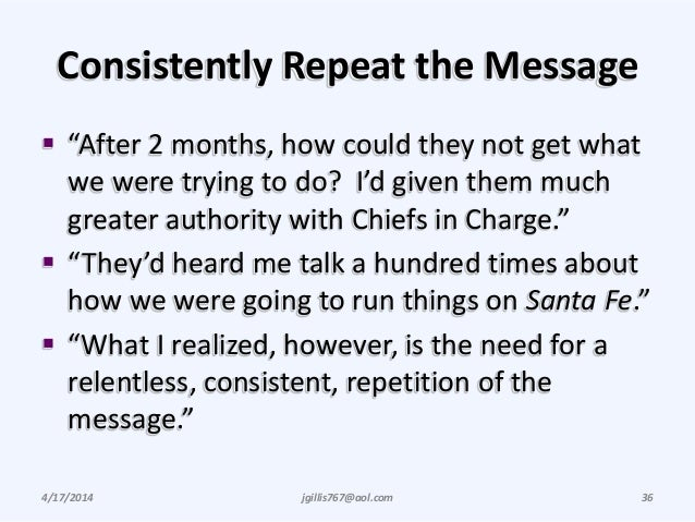 """Consistently Repeat the Message  """"After 2 months, how could they not get what we were trying to do? I'd given them much g..."""