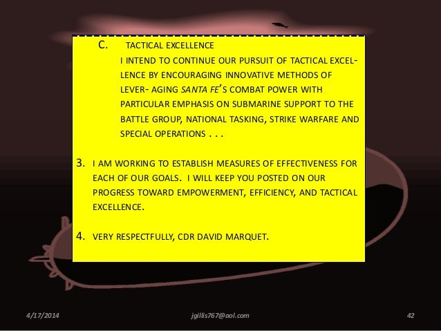 4/17/2014 jgillis767@aol.com 42 C. TACTICAL EXCELLENCE I INTEND TO CONTINUE OUR PURSUIT OF TACTICAL EXCEL- LENCE BY ENCOUR...