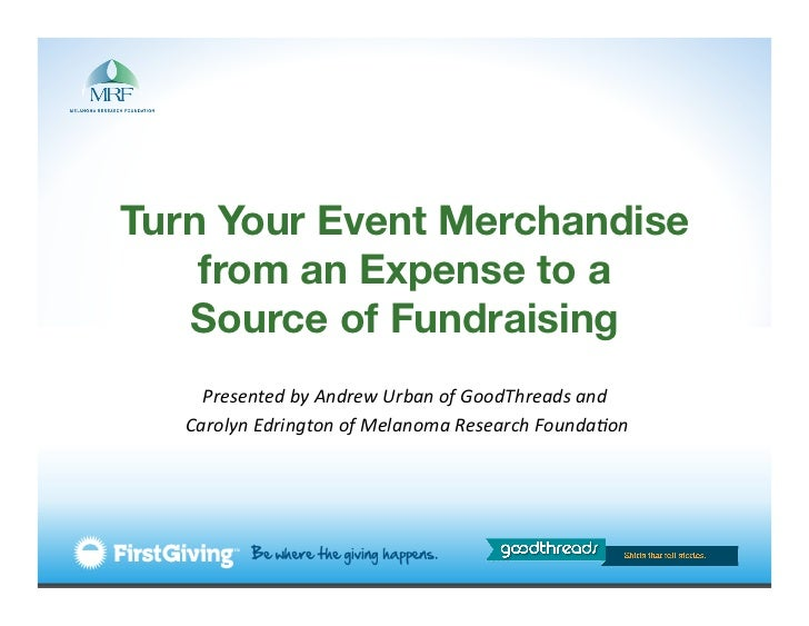 Turn Your Event Merchandise    from an Expense to a !   Source of Fundraising!                                    of G...