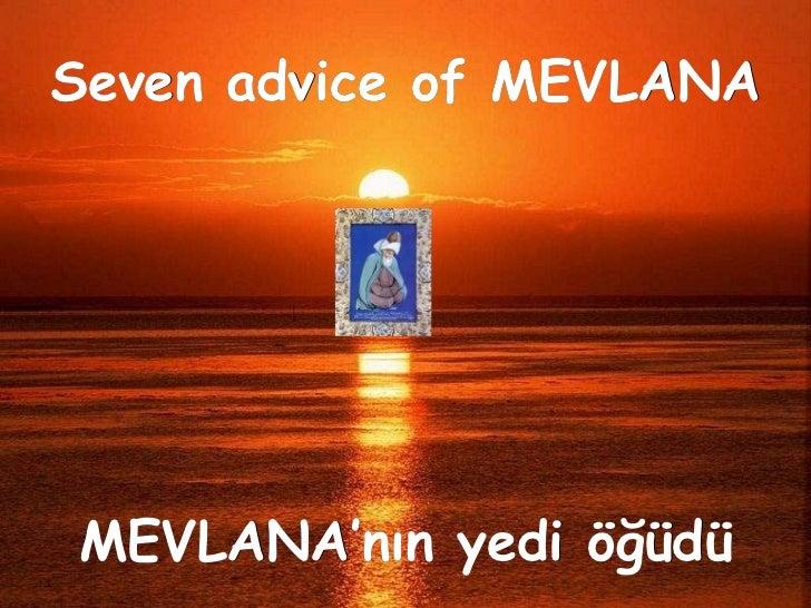 MEVLANA'nın yedi öğüdü Seven advice of MEVLANA