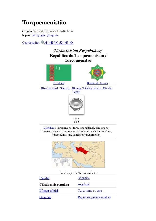 Turquemenistão Origem: Wikipédia, a enciclopédia livre. Ir para: navegação, pesquisa Coordenadas: 35°–43° N, 52°–67° O Tür...