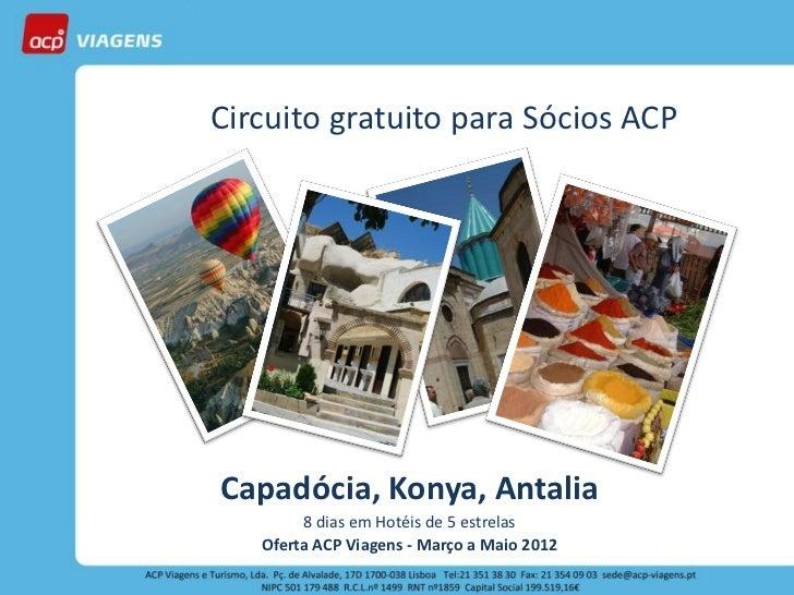 Circuito gratuito para Sócios ACPCapadócia, Konya, Antalia        8 dias em Hotéis de 5 estrelas   Oferta ACP Viagens - Ma...