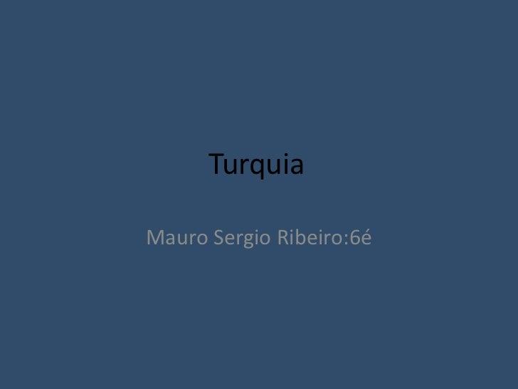 TurquiaMauro Sergio Ribeiro:6é