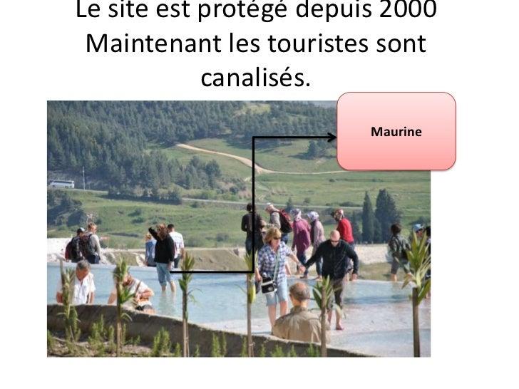 Le site est protégé depuis 2000Maintenant les touristes sont canalisés.<br />Maurine<br />