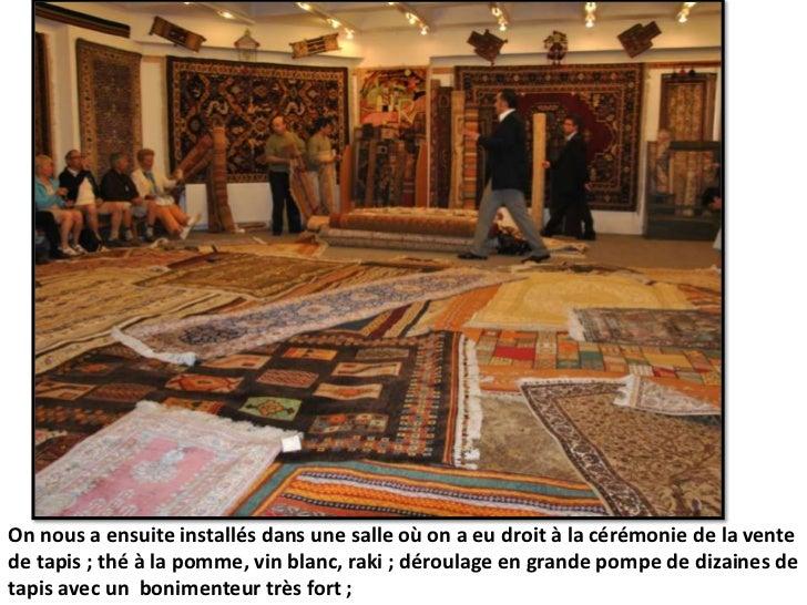 On nous a ensuite installés dans une salle où on a eu droit à la cérémonie de la vente de tapis ; thé à la pomme, vin blan...