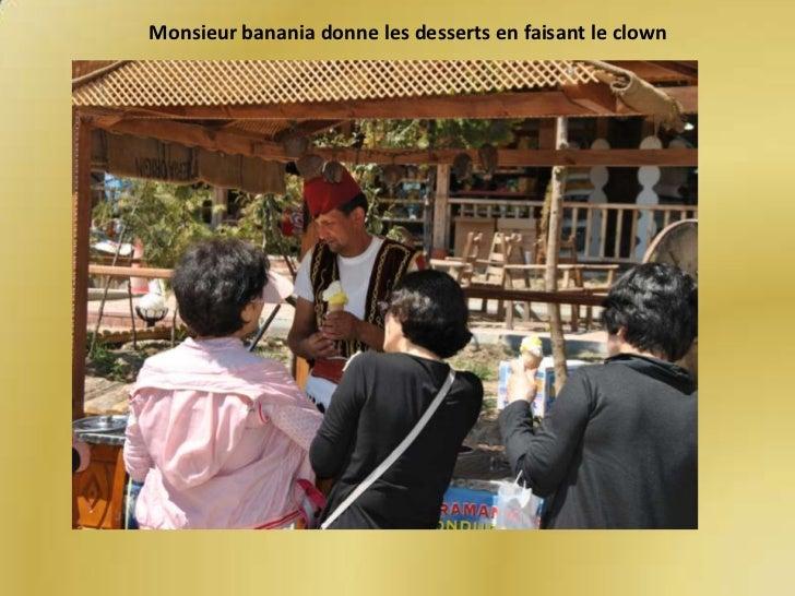 Monsieur banania donne les desserts en faisant le clown<br />