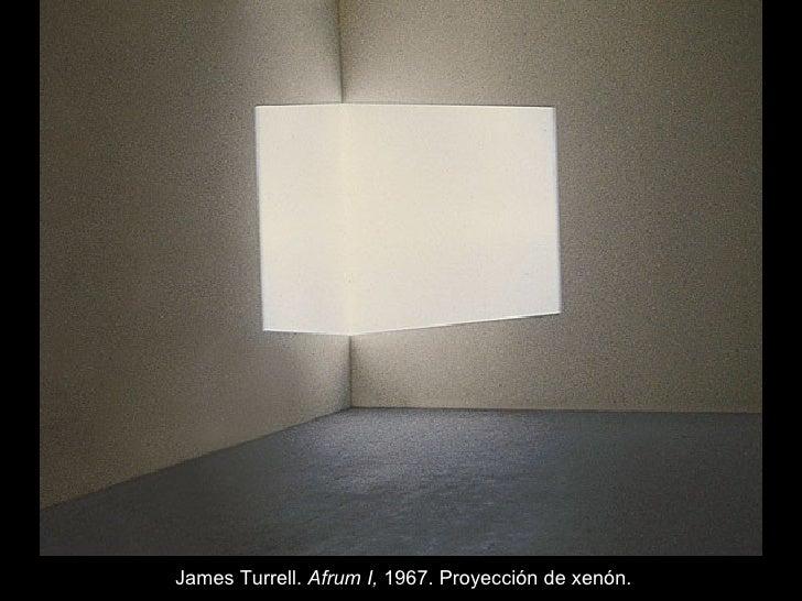 James Turrell.  Afrum I,  1967. Proyección de xenón.