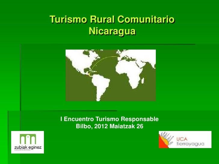 Turismo Rural Comunitario        Nicaragua  I Encuentro Turismo Responsable       Bilbo, 2012 Maiatzak 26