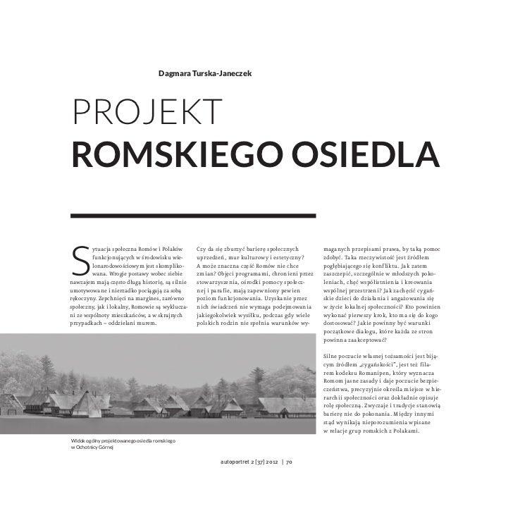 Dagmara Turska-JaneczekProjektromskiego osiedlaS         ytuacja społeczna Romów iPolaków       Czy da się zburzyć barier...