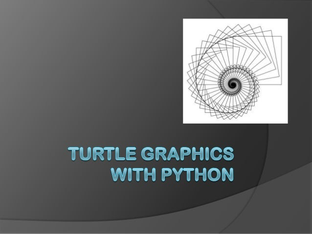 Using a Turtle Imagine a Turtle …  Crawling over a huge sheet of paper  With a pen tied to its tail.     You can comma...