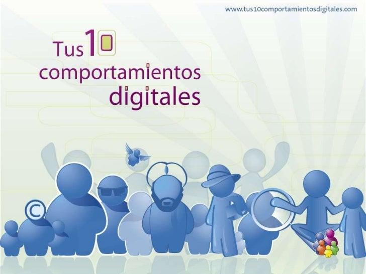 TUS 10 COMPORTAMIENTOS DIGITALES<br />