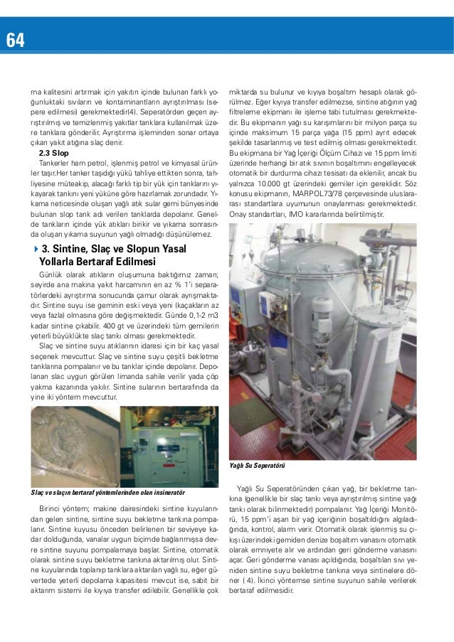 64 ğunluktaki sıvıların ve kontaminantların ayrıştırılması (sepere edilmesi) gerekmektedir(4). Seperatörden geçen ayrıştır...