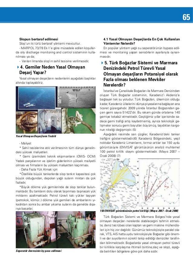 65 Slopun bertaraf edilmesi - MARPOL 73/78 Ek-1'e göre müsadele edilen koşullarda oily discharge monitoring and control si...