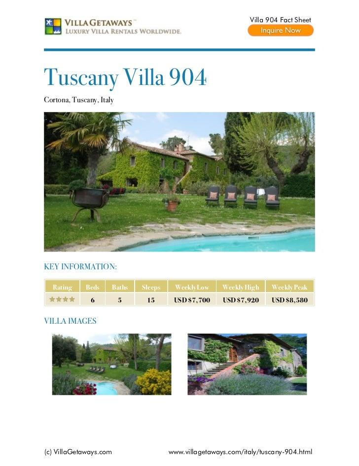 Villa 904 Fact SheetTuscany Villa 904Cortona, Tuscany, ItalyKEY INFORMATION:  Rating     Beds     Baths   Sleeps    Weekly...