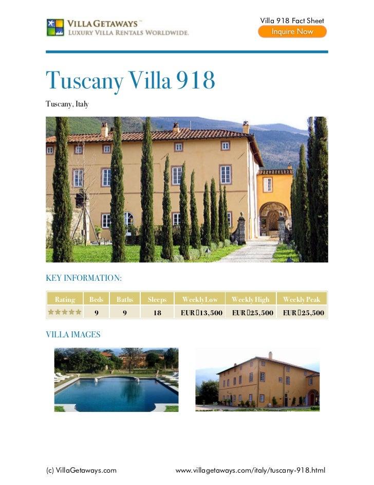 Villa 918 Fact SheetTuscany Villa 918Tuscany, ItalyKEY INFORMATION:  Rating         Beds   Baths   Sleeps    Weekly Low   ...