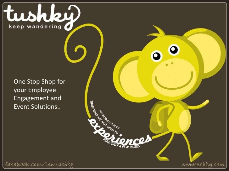 One Stop Shop foryour EmployeeEngagement andEvent Solutions..