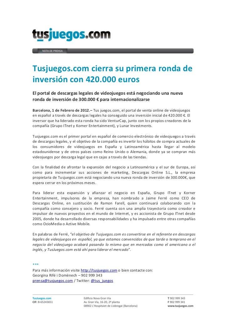 Tusjuegos.com cierra su primera ronda deinversión con 420.000 eurosEl portal de descargas legales de videojuegos está nego...