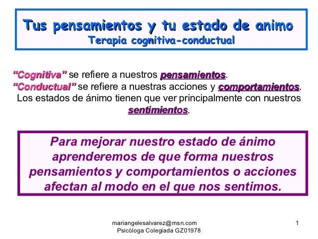 """Tus pensamientos y tu estado de animo                Terapia cognitiva-conductual""""Cognitiva"""" se refiere a nuestros pensami..."""