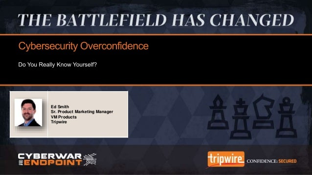 Tripwire University Boot Camp – Cybersecurity Overconfidence: Do you Really Know Yourself?