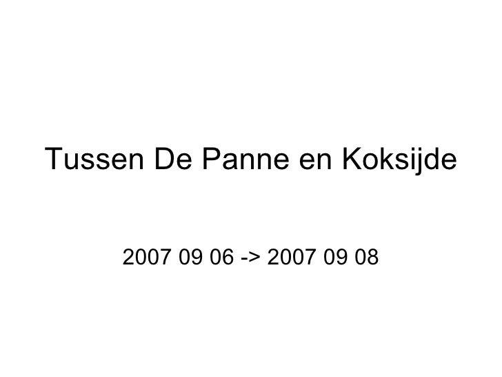 Tussen De Panne en Koksijde 2007 09 06 -> 2007 09 08
