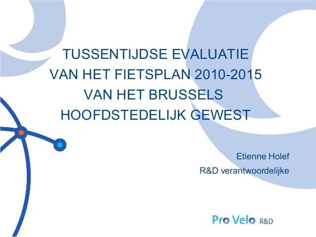 TUSSENTIJDSE EVALUATIEVAN HET FIETSPLAN 2010-2015    VAN HET BRUSSELS HOOFDSTEDELIJK GEWEST                           Etie...