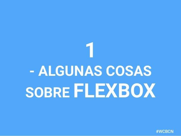 dariobf.com #WCBCN 1 - ALGUNAS COSAS SOBRE FLEXBOX