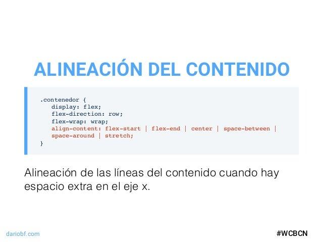 dariobf.com #WCBCN .contenedor { display: flex; flex-direction: row; flex-wrap: wrap; align-content: flex-start | flex-end...