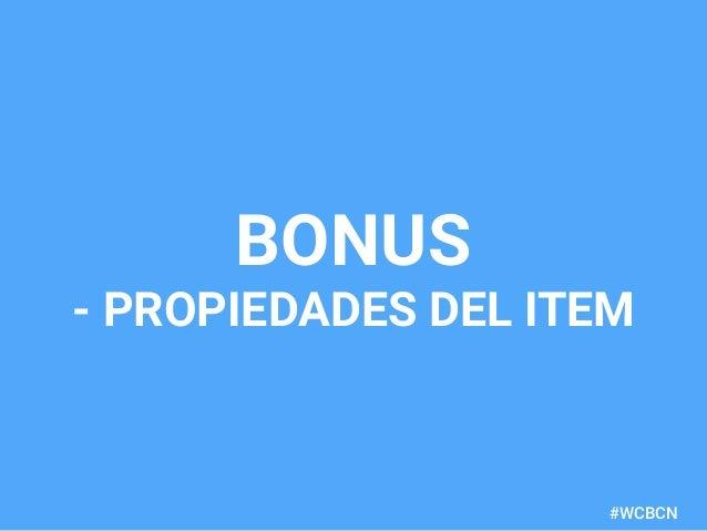 dariobf.com #WCBCN BONUS - PROPIEDADES DEL ITEM