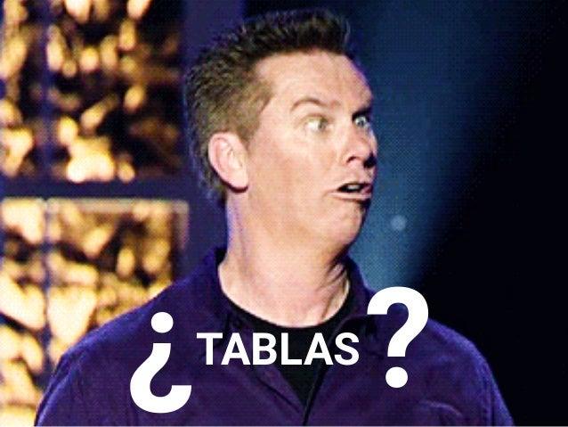 TABLAS?¿