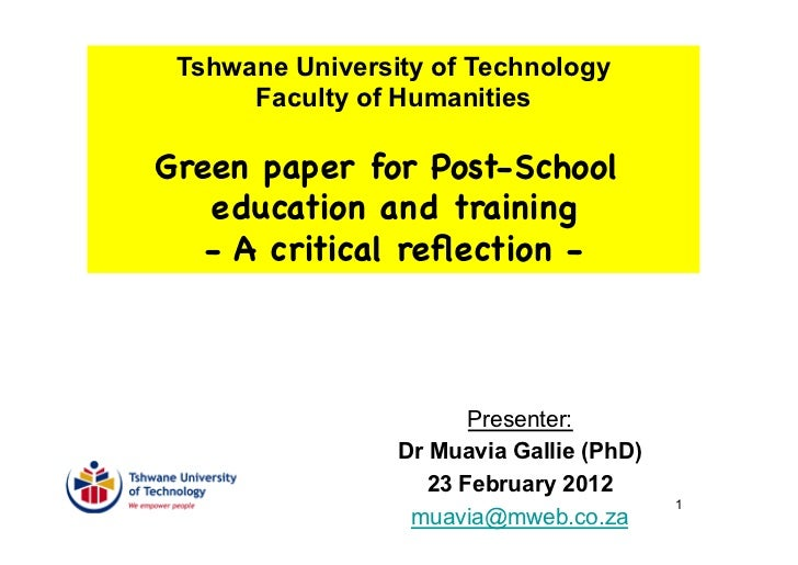 Tshwane University of Technology      Faculty of HumanitiesGreen paper for Post-School   education and training   - A crit...