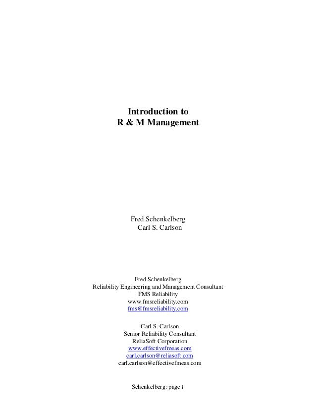 Introduction to R & M Management  Fred Schenkelberg Carl S. Carlson  Fred Schenkelberg Reliability Engineering and Managem...