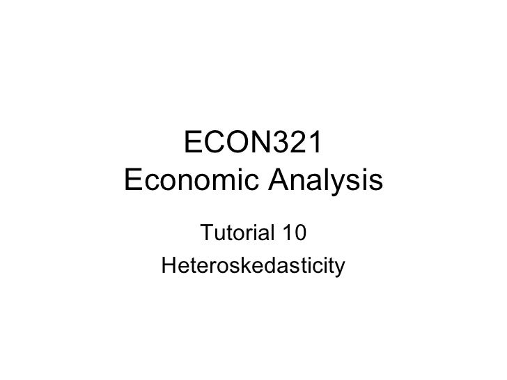 ECON321 Economic Analysis Tutorial 10 Heteroskedasticity
