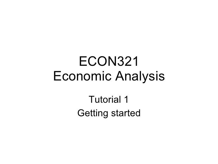 ECON321 Economic Analysis Tutorial 1 Getting started