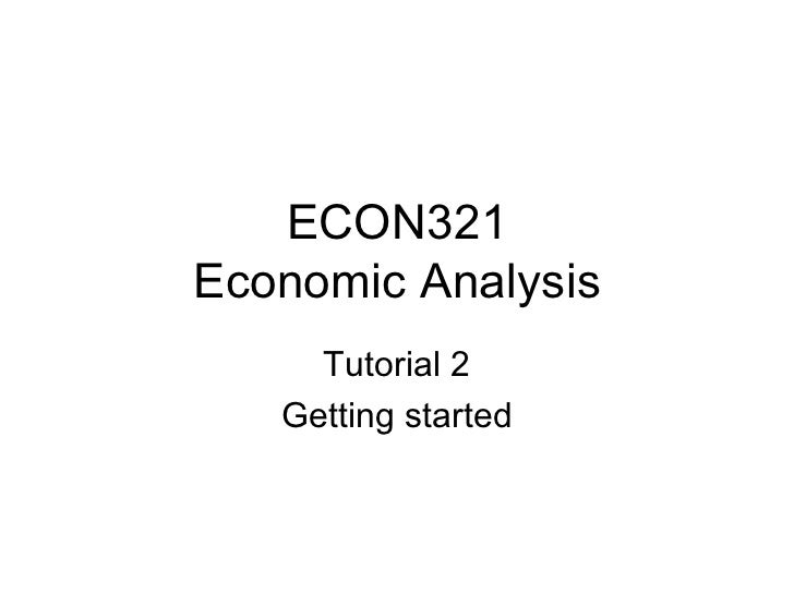 ECON321 Economic Analysis Tutorial 2 Getting started
