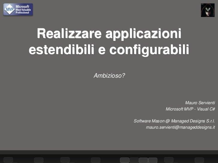 Realizzare applicazioniestendibili e configurabili          Ambizioso?                                                Maur...