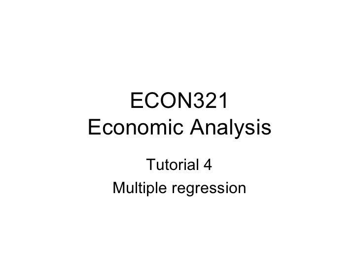 ECON321 Economic Analysis Tutorial 4 Multiple regression