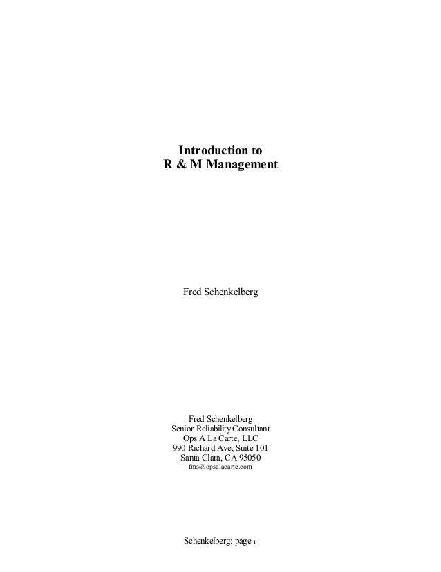 Introduction toR & M Management    Fred Schenkelberg     Fred Schenkelberg Senior Reliability Consultant    Ops A La Carte...