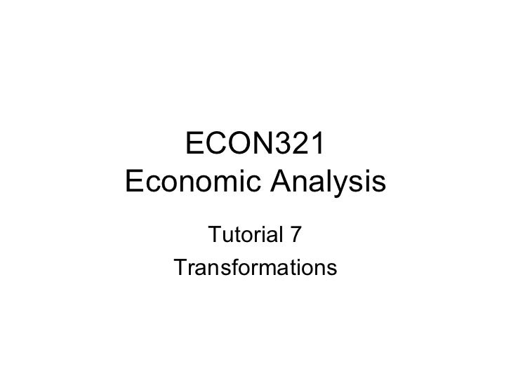ECON321 Economic Analysis Tutorial 7 Transformations