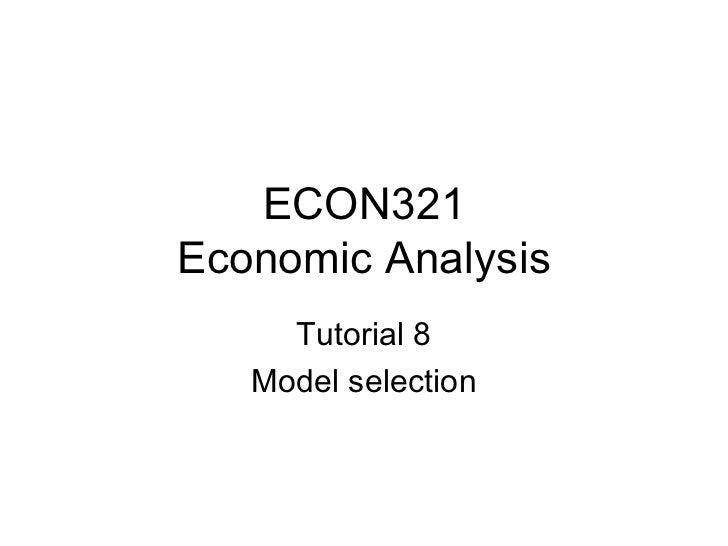 ECON321 Economic Analysis Tutorial 8 Model selection