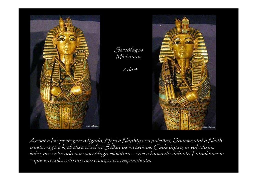 A capela dos canopos está rodeada de 4 deusas, Selket, Nephthys, Isis et Neith que a protegiam de braços abertos. Estão ve...