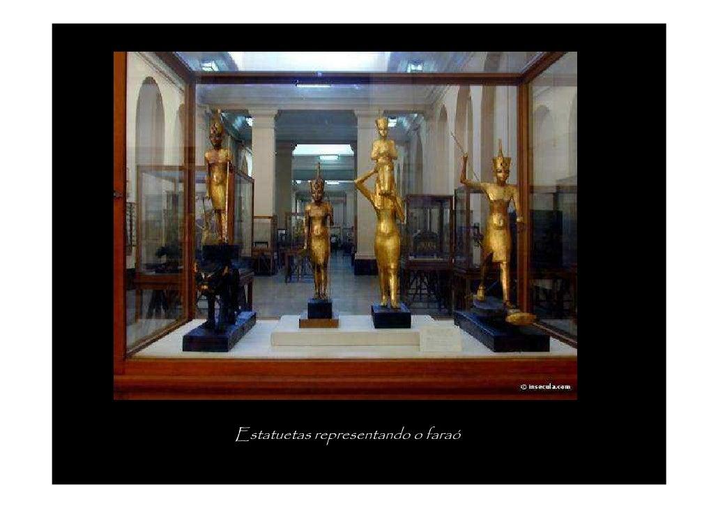 O compartimento subterrâneo encerrava 32 estatuetas, em que 7 representavam o faraó. A série, que constitui um panteão de ...