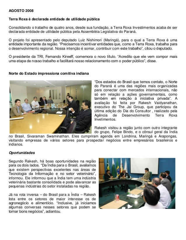 AGOSTO 2008  Terra Roxa é declarada entidade de utilidade pública  Consolidando o trabalho de quatro anos, desde sua funda...