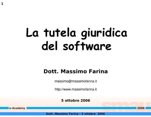 La Tutela giuri  d e m  Dott.  Massimo Farina  massim0@massim0farina. it  http: //www. massim0farina. it  5 ottobre 2006  ...