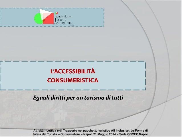 Attività ricettiva e di Trasporto nel pacchetto turistico All Inclusive: Le Forme di tutela del Turista – Consumatore – Na...
