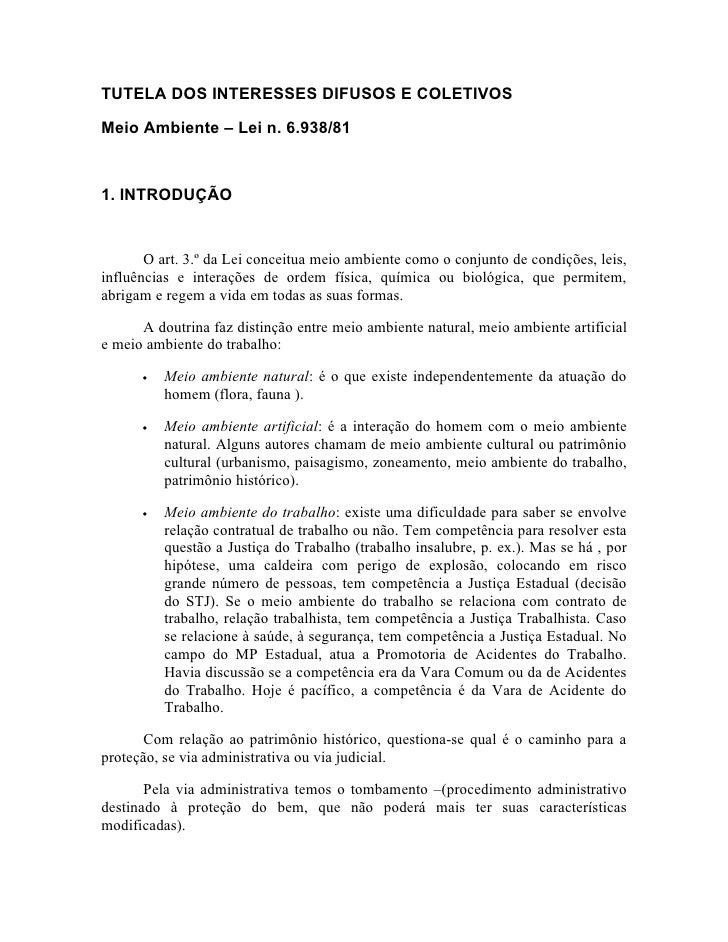 TUTELA DOS INTERESSES DIFUSOS E COLETIVOSMeio Ambiente – Lei n. 6.938/811. INTRODUÇÃO       O art. 3.º da Lei conceitua me...