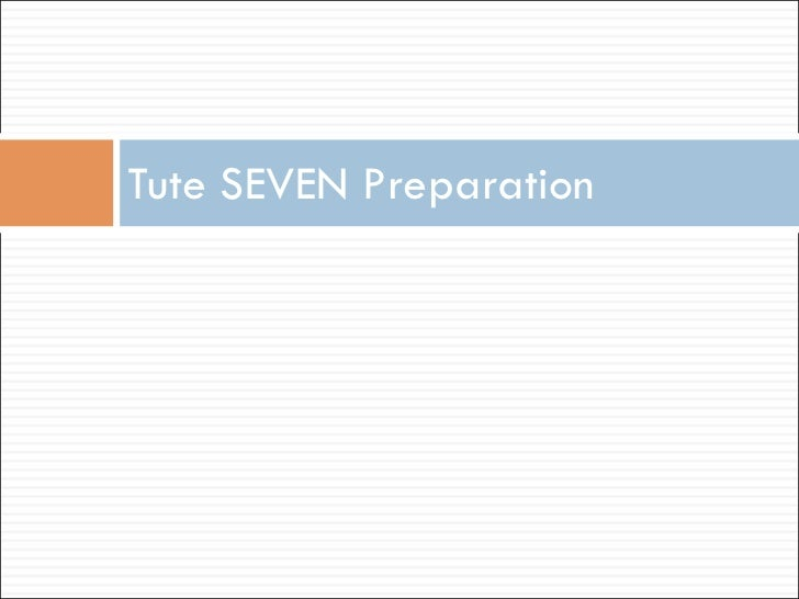Tute SEVEN Preparation